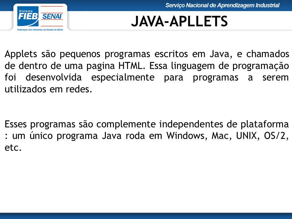 Applets são pequenos programas escritos em Java, e chamados de dentro de uma pagina HTML.
