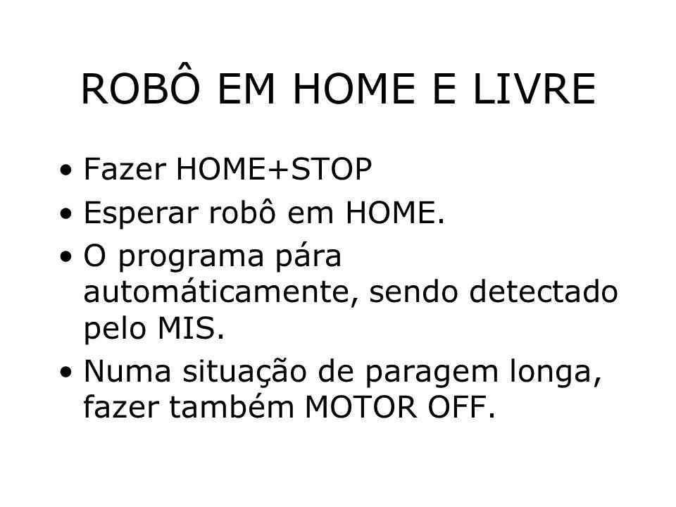 ROBÔ EM HOME E LIVRE Fazer HOME+STOP Esperar robô em HOME.