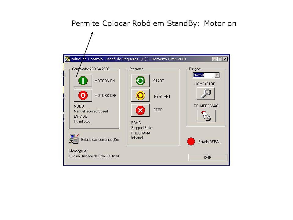 Permite Colocar Robô em StandBy: Motor on