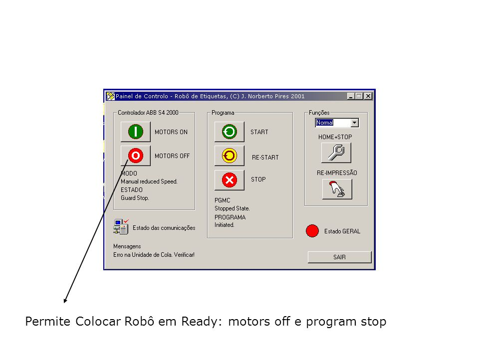 Permite Colocar Robô em Ready: motors off e program stop