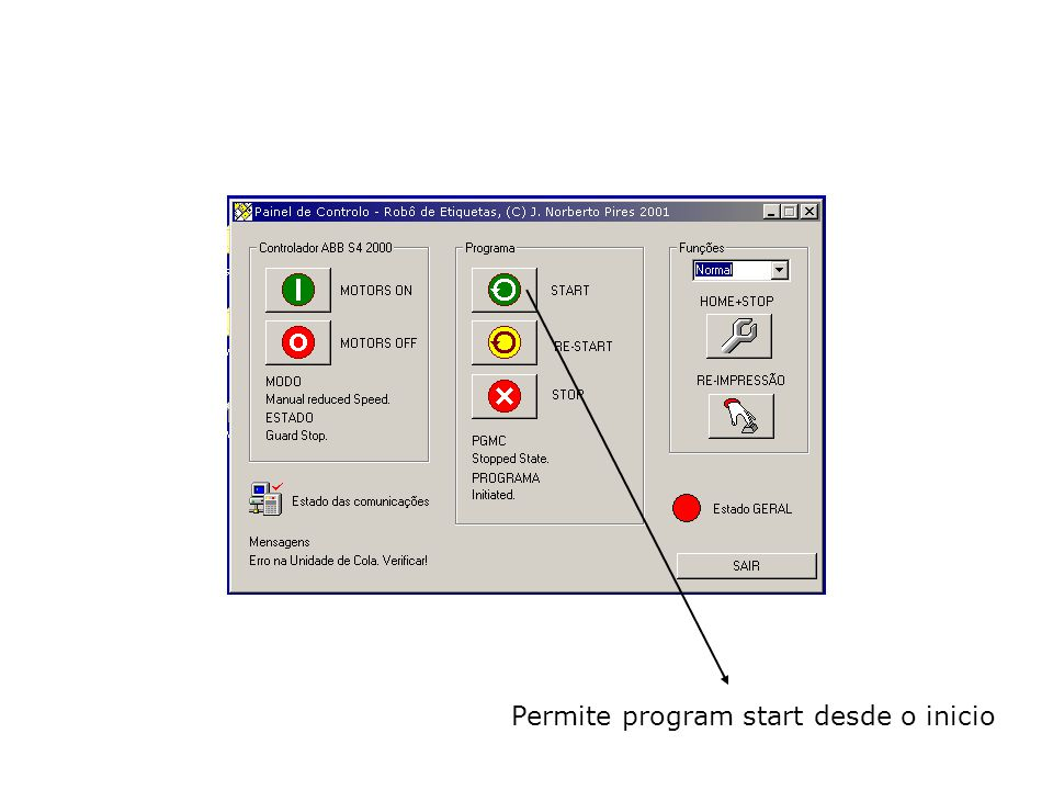 Permite program start desde o inicio