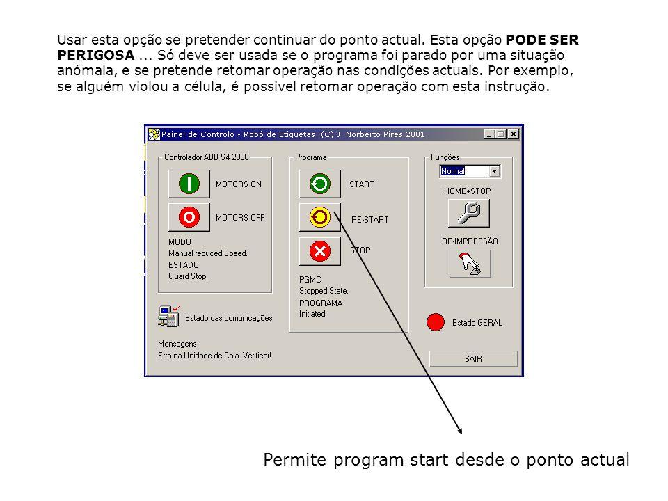 Permite program start desde o ponto actual Usar esta opção se pretender continuar do ponto actual.