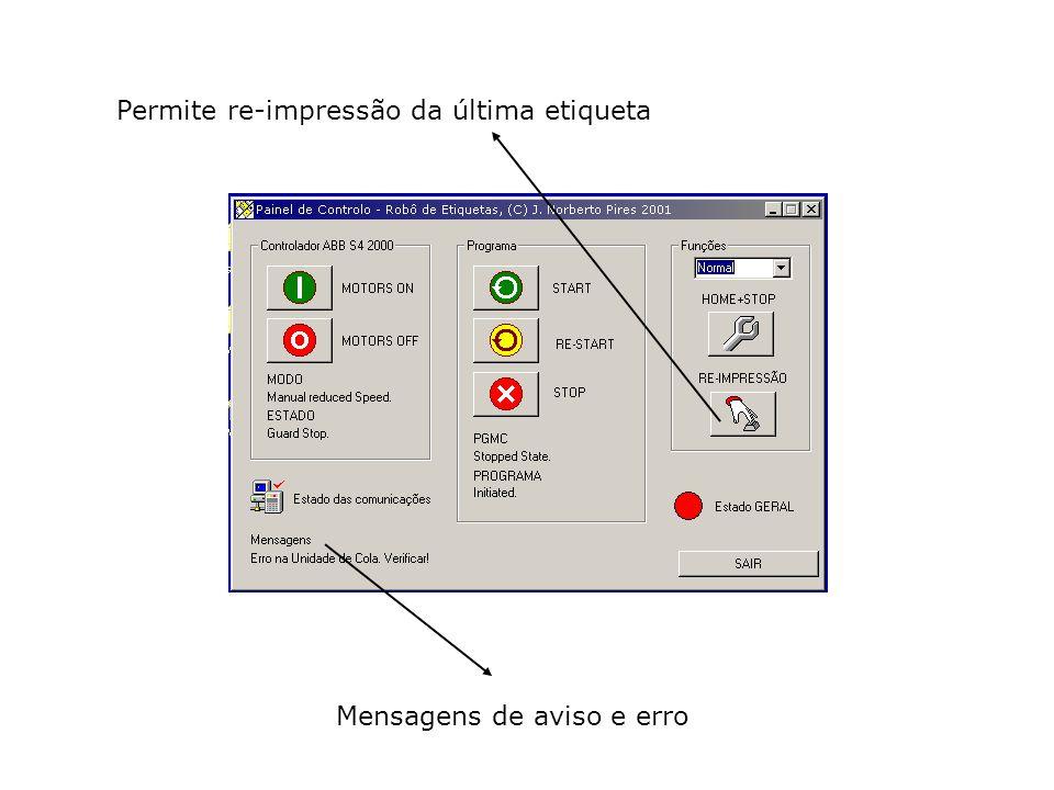 Permite re-impressão da última etiqueta Mensagens de aviso e erro