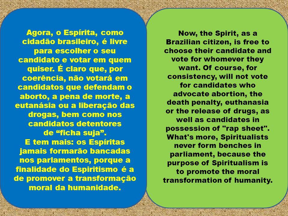 Agora, o Espírita, como cidadão brasileiro, é livre para escolher o seu candidato e votar em quem quiser.