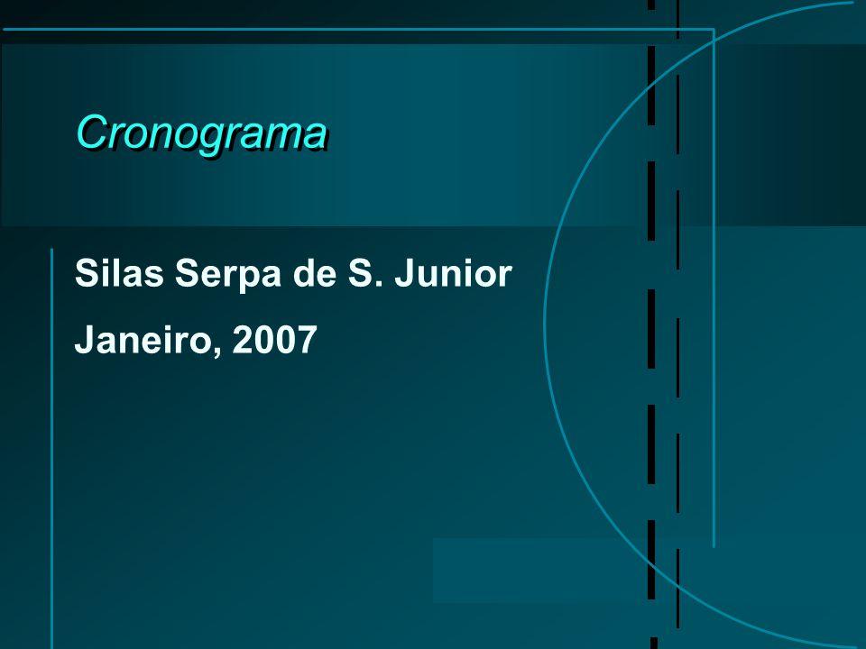 Cronograma Silas Serpa de S. Junior Janeiro, 2007