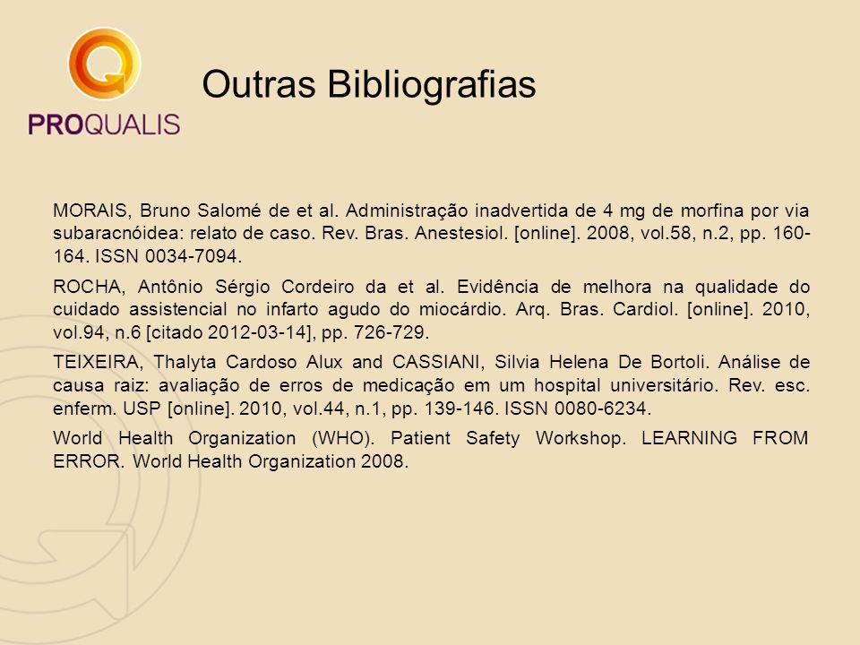 MORAIS, Bruno Salomé de et al. Administração inadvertida de 4 mg de morfina por via subaracnóidea: relato de caso. Rev. Bras. Anestesiol. [online]. 20