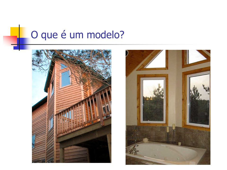 O que é um modelo?