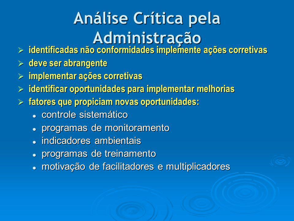 Análise Crítica pela Administração  identificadas não conformidades implemente ações corretivas  deve ser abrangente  implementar ações corretivas