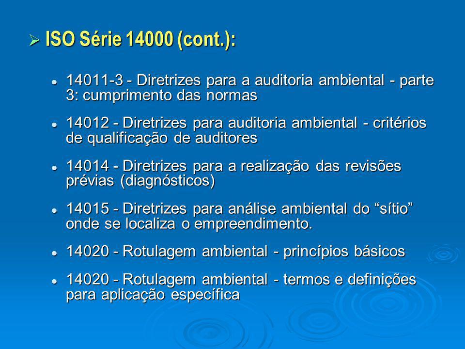  ISO Série 14000 (cont.): 14011-3 - Diretrizes para a auditoria ambiental - parte 3: cumprimento das normas 14011-3 - Diretrizes para a auditoria amb