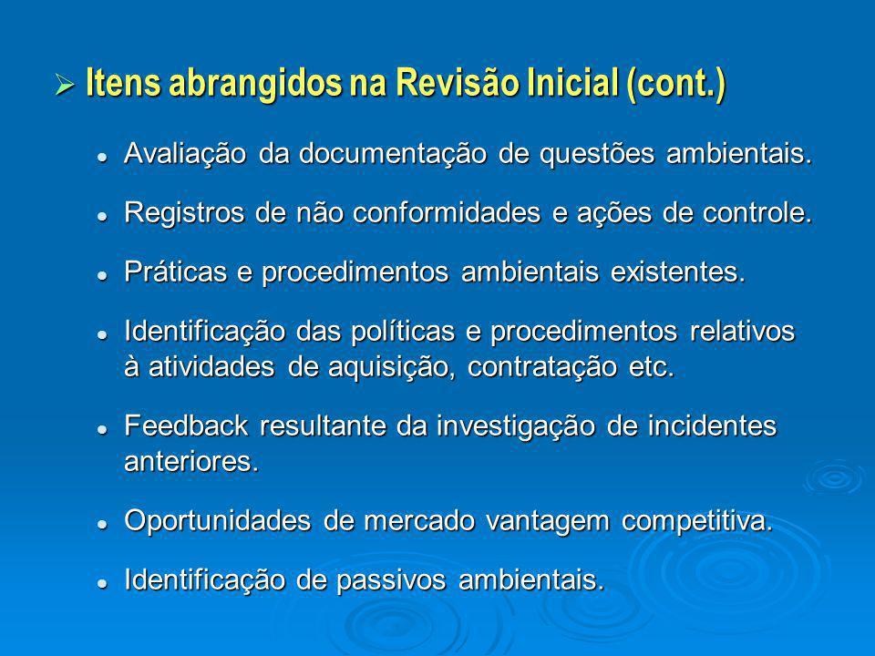 Itens abrangidos na Revisão Inicial (cont.) Avaliação da documentação de questões ambientais. Avaliação da documentação de questões ambientais. Regi