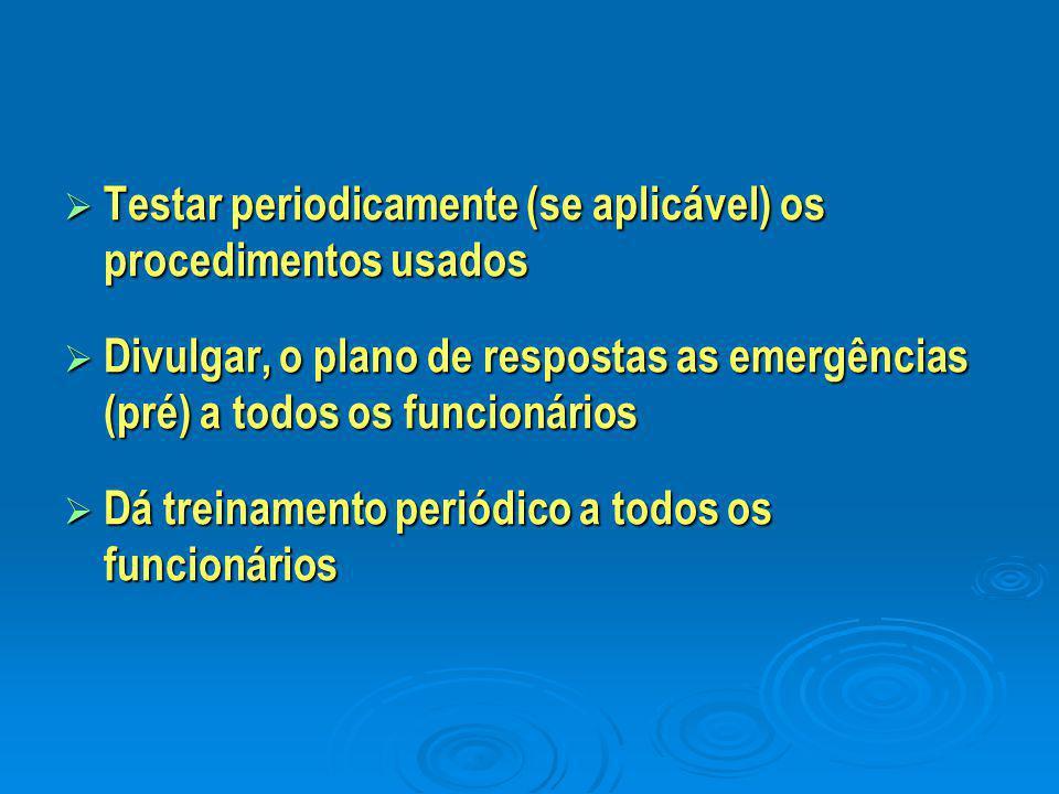 TTTTestar periodicamente (se aplicável) os procedimentos usados DDDDivulgar, o plano de respostas as emergências (pré) a todos os funcionários
