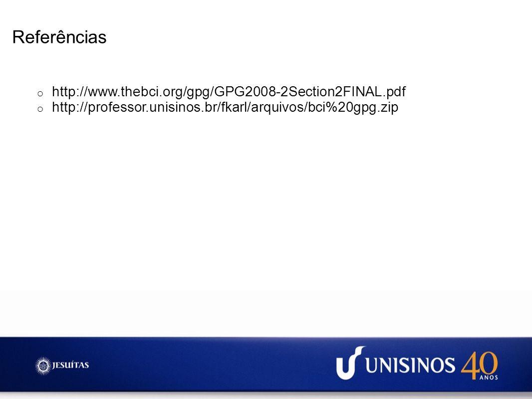 Referências o http://www.thebci.org/gpg/GPG2008-2Section2FINAL.pdf o http://professor.unisinos.br/fkarl/arquivos/bci%20gpg.zip