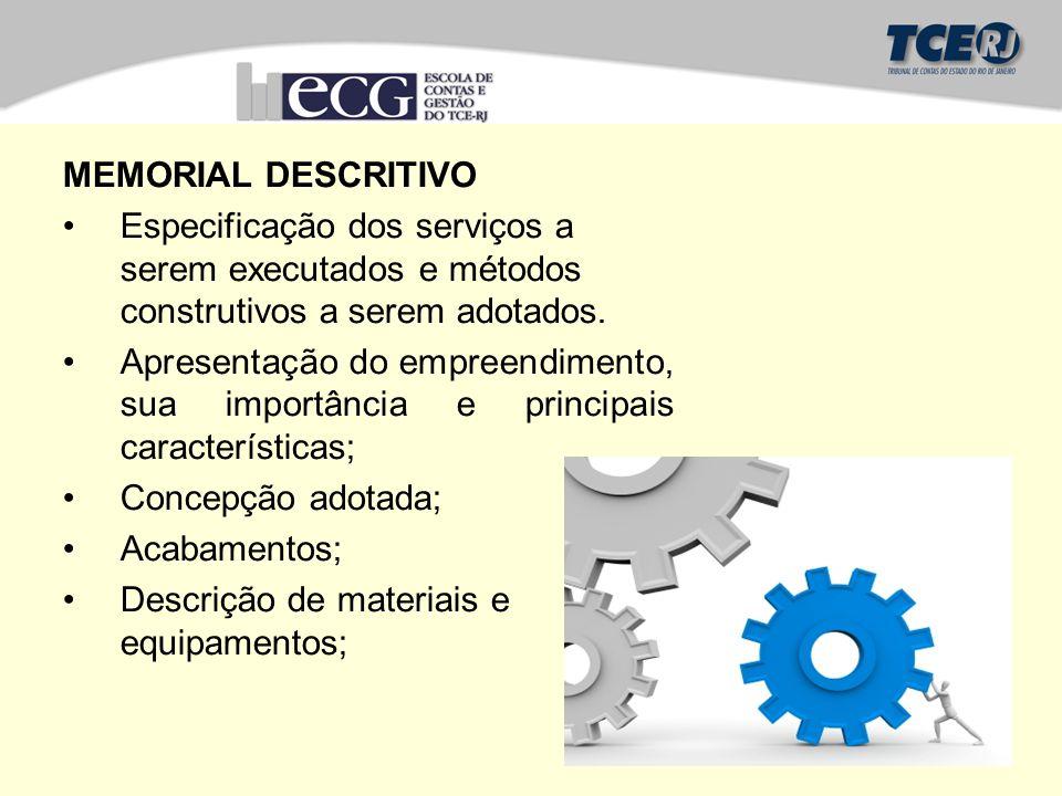 MEMORIAL DESCRITIVO Especificação dos serviços a serem executados e métodos construtivos a serem adotados. Apresentação do empreendimento, sua importâ