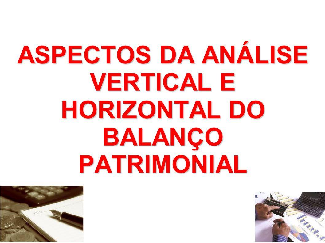ASPECTOS DA ANÁLISE VERTICAL E HORIZONTAL DO BALANÇO PATRIMONIAL
