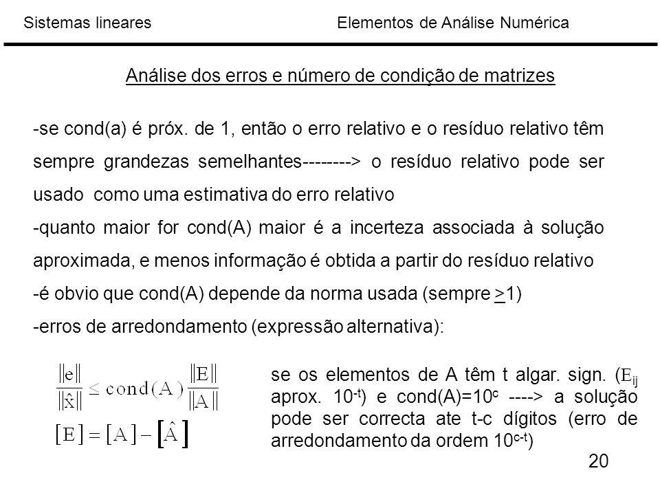 Elementos de Análise NuméricaSistemas lineares Análise dos erros e número de condição de matrizes -se cond(a) é próx.