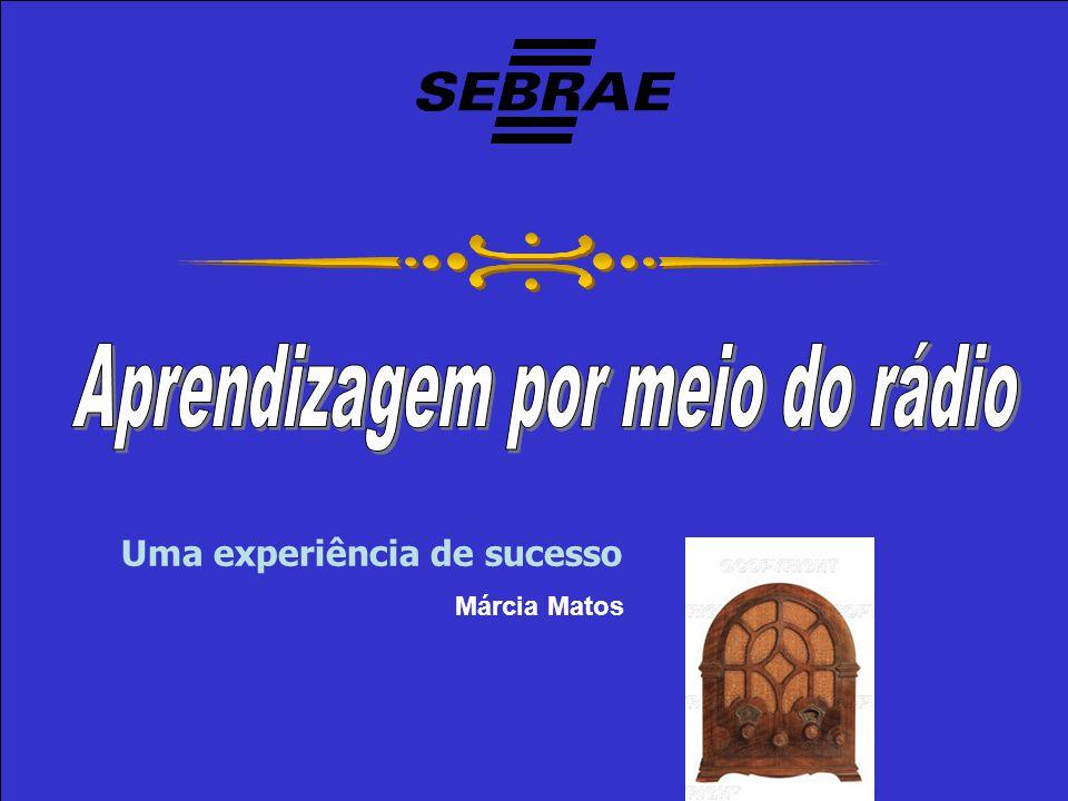 Uma experiência de sucesso Márcia Matos
