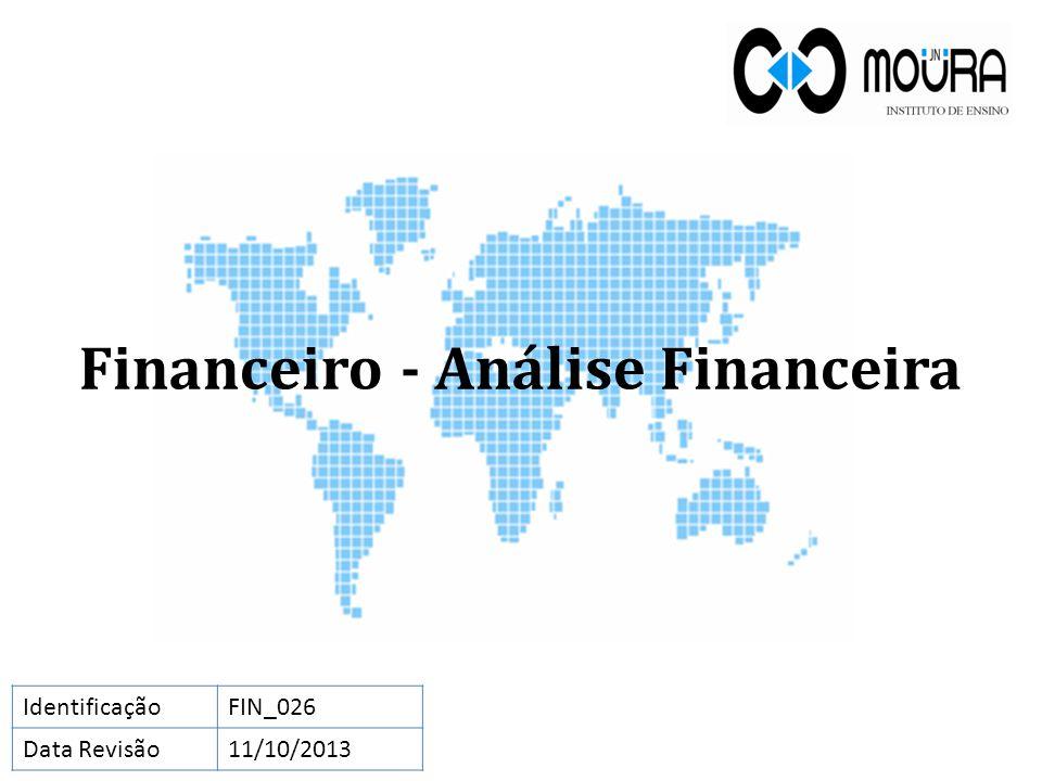 Financeiro - Análise Financeira IdentificaçãoFIN_026 Data Revisão11/10/2013