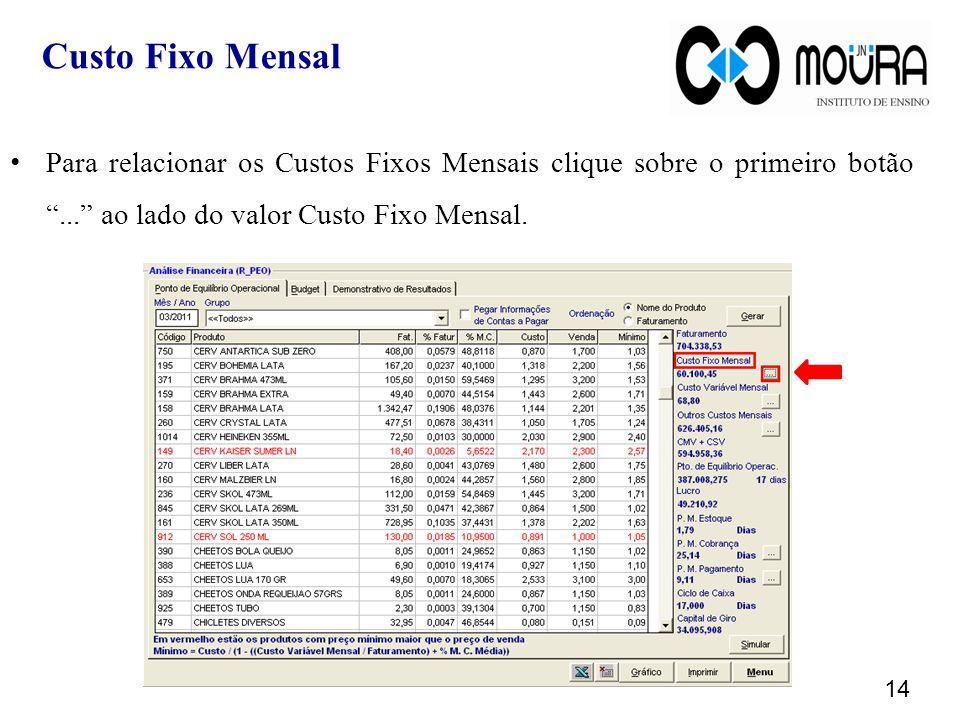 Para relacionar os Custos Fixos Mensais clique sobre o primeiro botão ... ao lado do valor Custo Fixo Mensal.