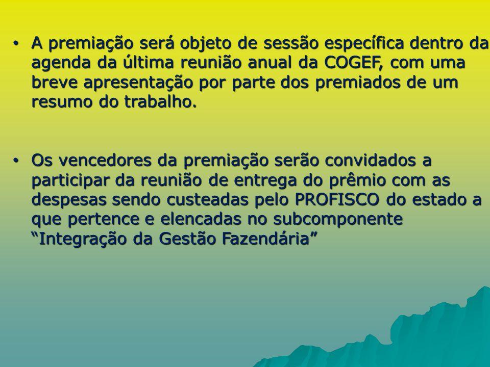 A premiação será objeto de sessão específica dentro da agenda da última reunião anual da COGEF, com uma breve apresentação por parte dos premiados de um resumo do trabalho.