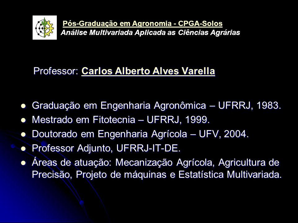 Graduação em Engenharia Agronômica – UFRRJ, 1983. Graduação em Engenharia Agronômica – UFRRJ, 1983.