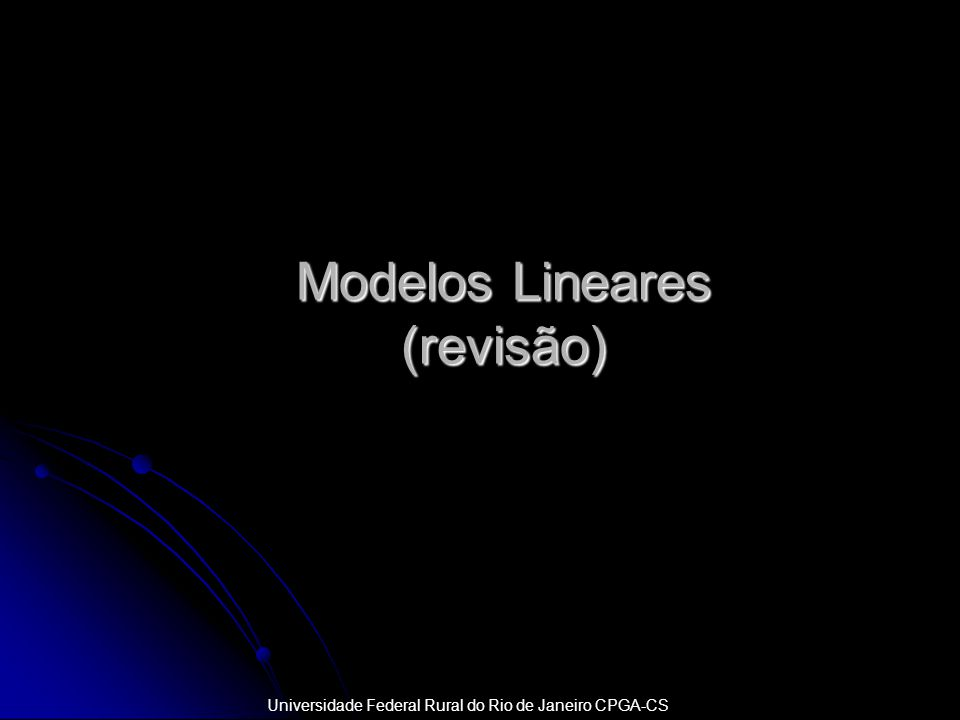 Modelos lineares Seja Y a variável que queremos predizer a partir de um conjunto de variáveis preditoras X 1, X 2,..., X p.