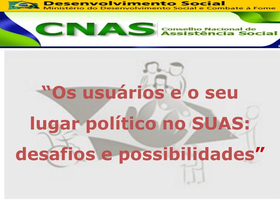 Os usuários e o seu lugar político no SUAS: desafios e possibilidades