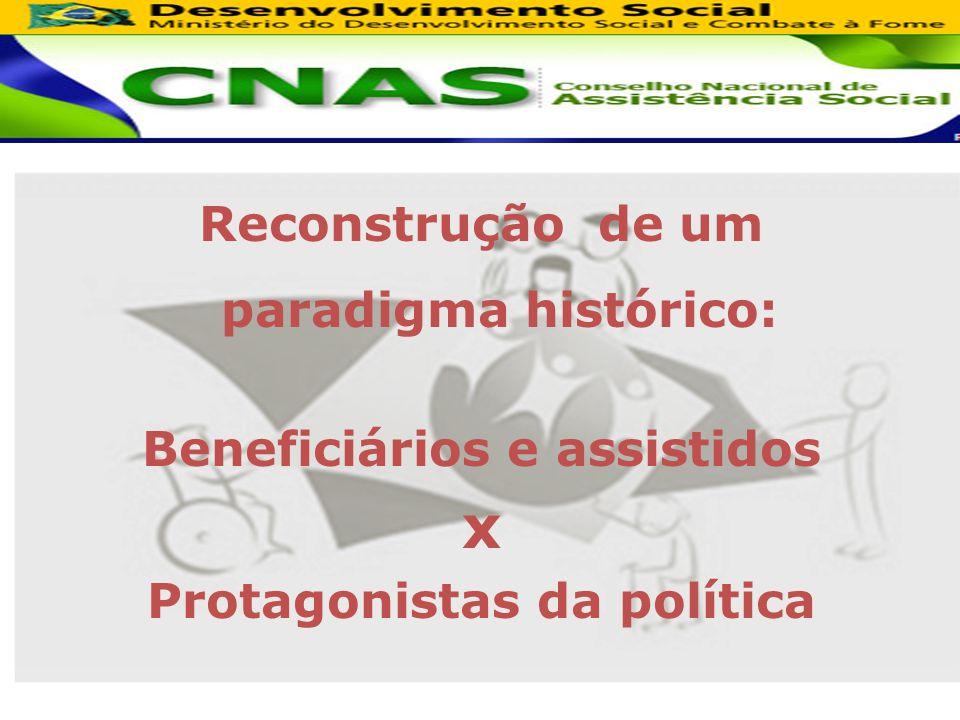 Reconstrução de um paradigma histórico: Beneficiários e assistidos x Protagonistas da política