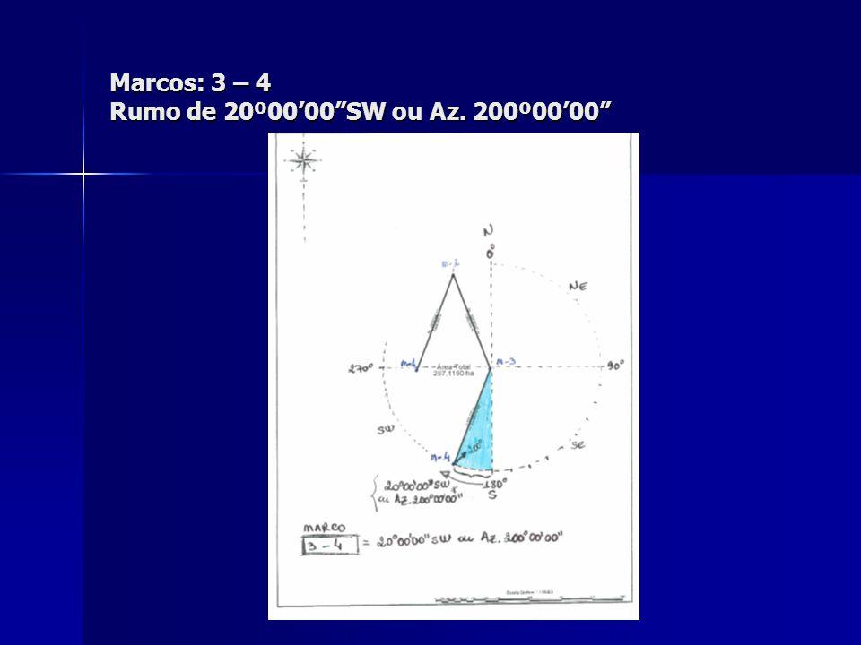 """Marcos: 3 – 4 Rumo de 20º00'00""""SW ou Az. 200º00'00"""""""