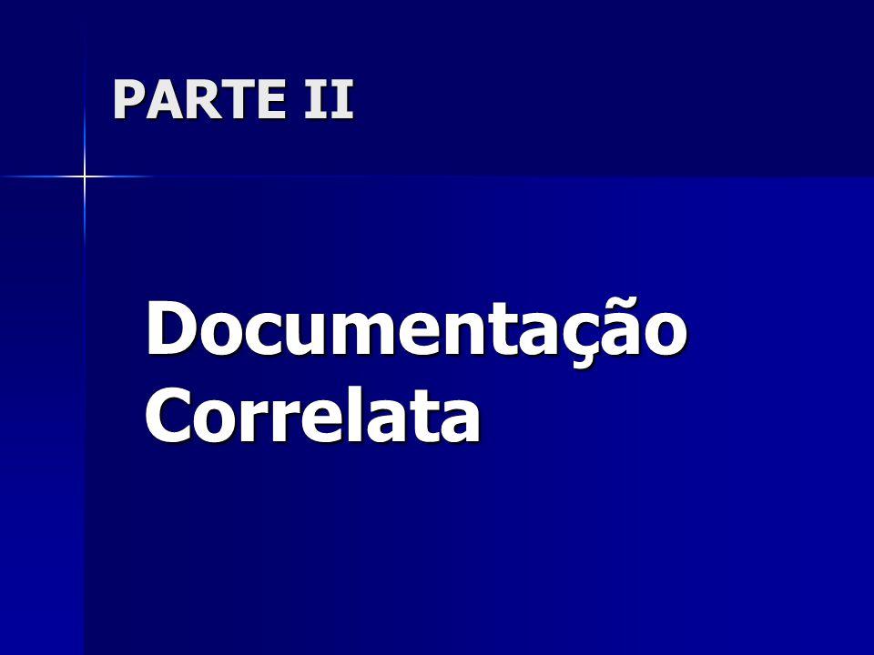 PARTE II Documentação Correlata Documentação Correlata