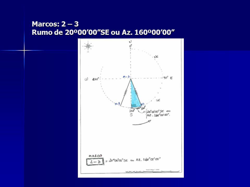 """Marcos: 2 – 3 Rumo de 20º00'00""""SE ou Az. 160º00'00"""""""