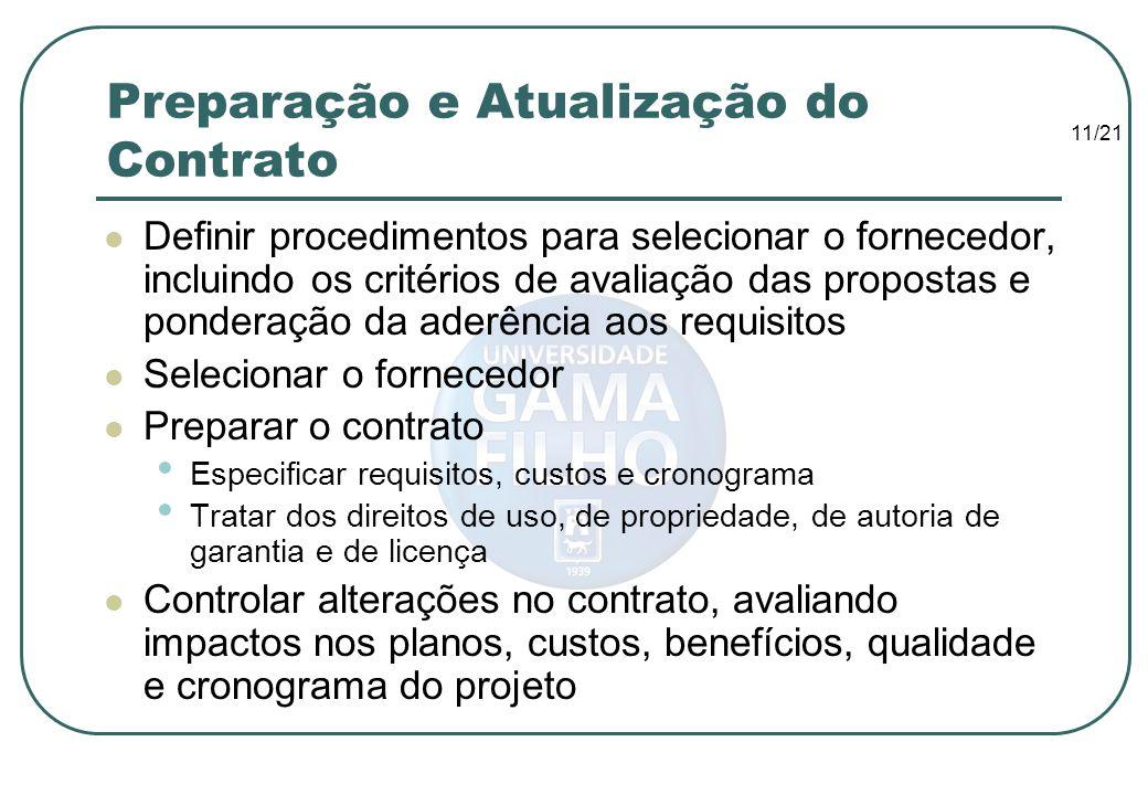 11/21 Preparação e Atualização do Contrato Definir procedimentos para selecionar o fornecedor, incluindo os critérios de avaliação das propostas e pon
