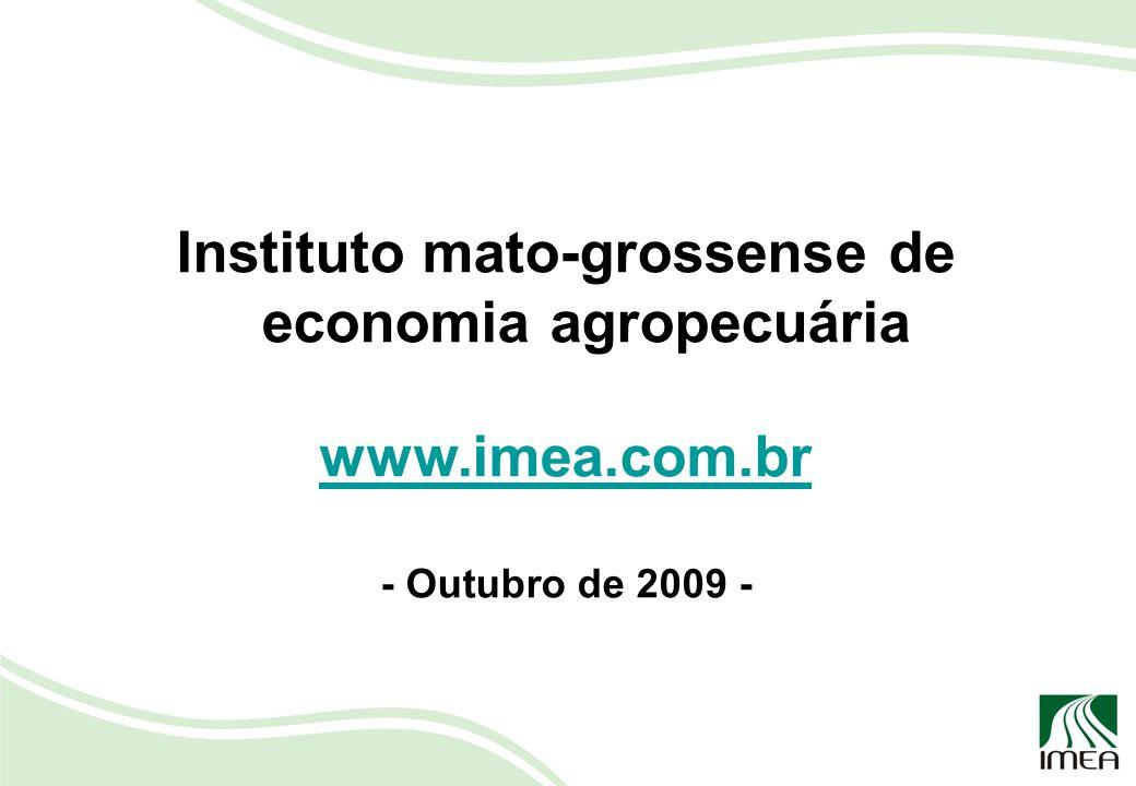 Instituto mato-grossense de economia agropecuária www.imea.com.br - Outubro de 2009 -