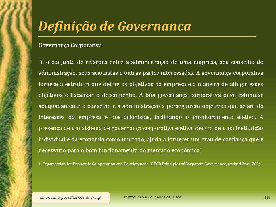 """Definição de Governanca Governança Corporativa: """"é o conjunto de relações entre a administração de uma empresa, seu conselho de administração, seus ac"""