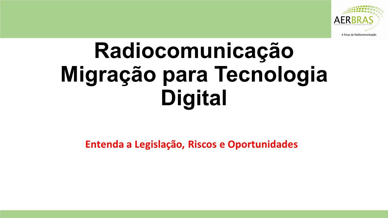 Radiocomunicação Migração para Tecnologia Digital Entenda a Legislação, Riscos e Oportunidades