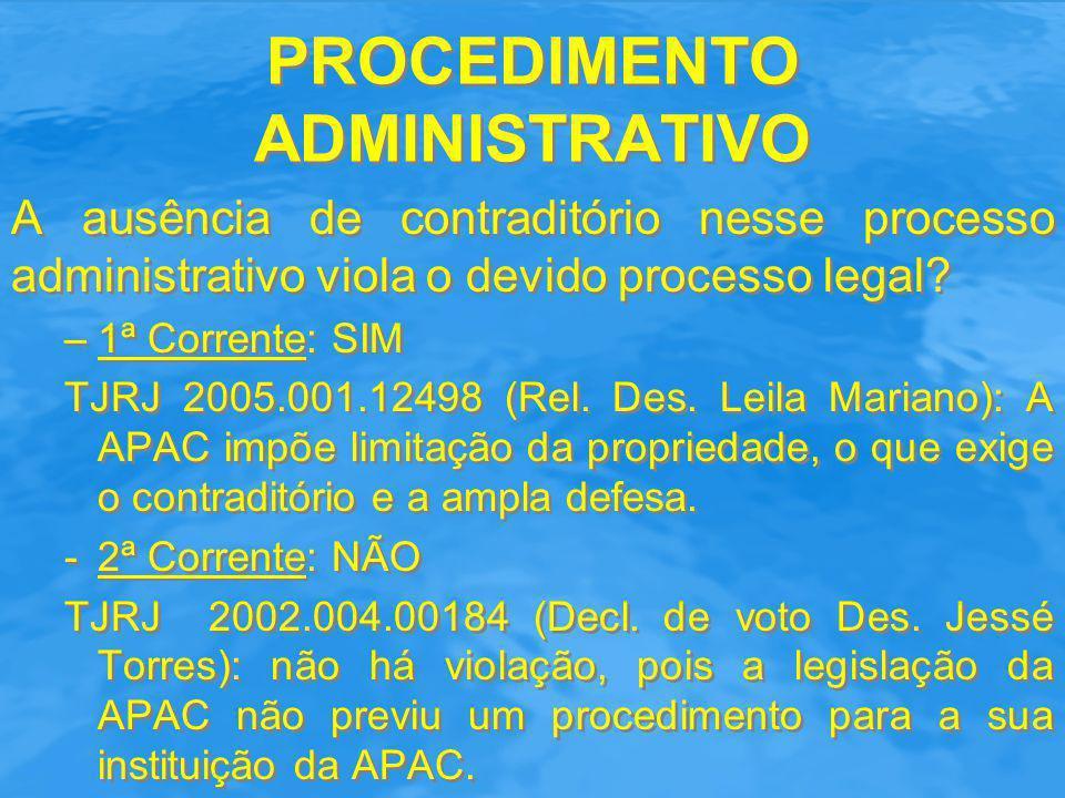 PROCEDIMENTO ADMINISTRATIVO A ausência de contraditório nesse processo administrativo viola o devido processo legal? –1ª Corrente: SIM TJRJ 2005.001.1