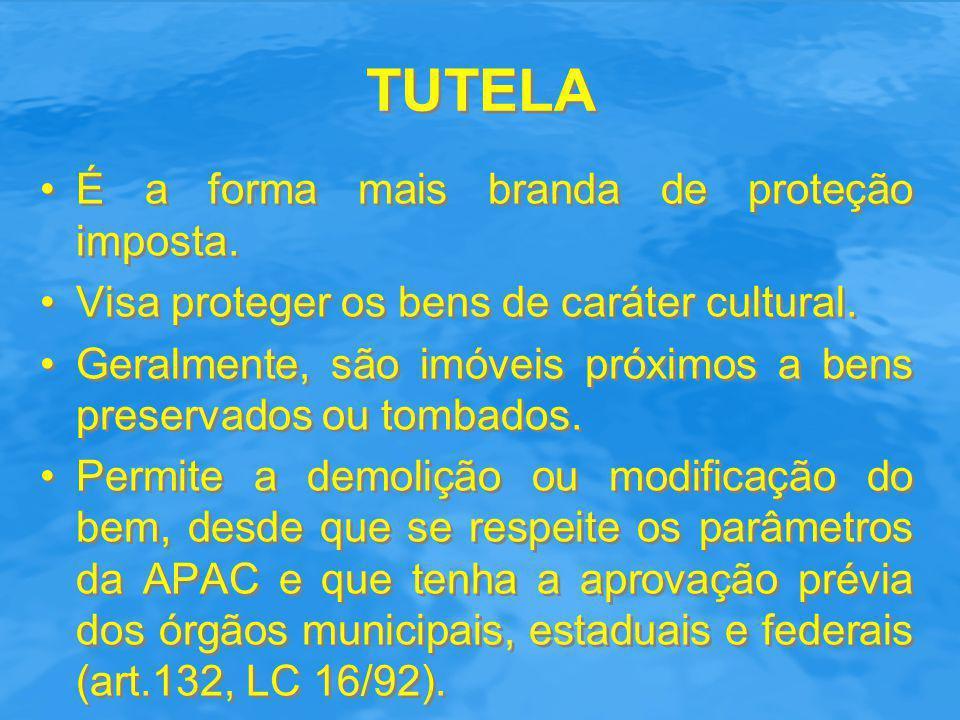 TUTELA Exemplo de imóveis tutelados: Rua Bambina, n° 87; Rua Fernando Ferrari, n° 252; todos os imóveis da APAC Glória/Catete que não foram preservados.