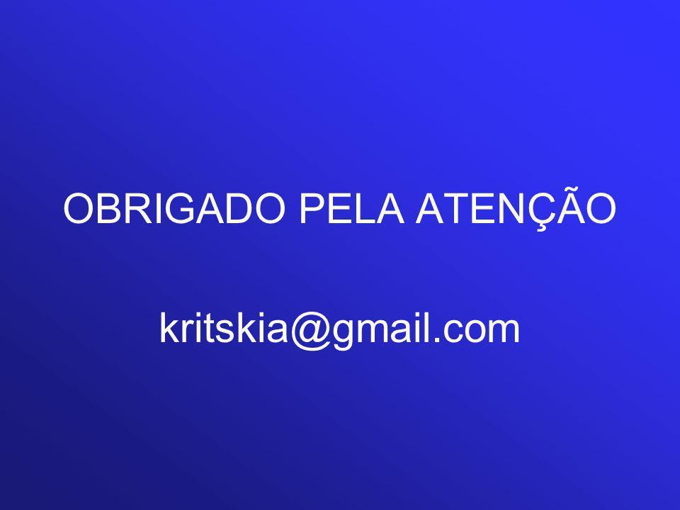 OBRIGADO PELA ATENÇÃO kritskia@gmail.com