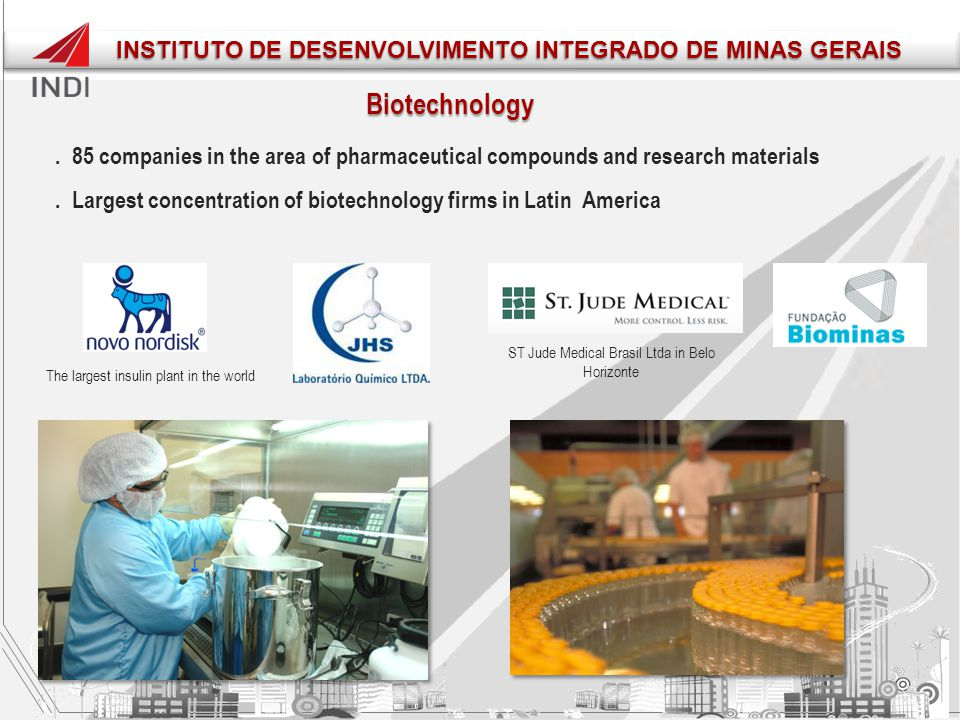 Biotechnology. 85 companies in the area of pharmaceutical compounds and research materials. Largest concentration of biotechnology firms in Latin Amer