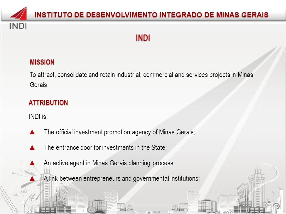 INSTITUTO DE DESENVOLVIMENTO INTEGRADO DE MINAS GERAIS INSTITUTO DE DESENVOLVIMENTO INTEGRADO DE MINAS GERAIS SEDE Support to investments