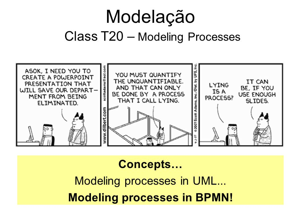 Modelação Class T20 – Modeling Processes Concepts… Modeling processes in UML...