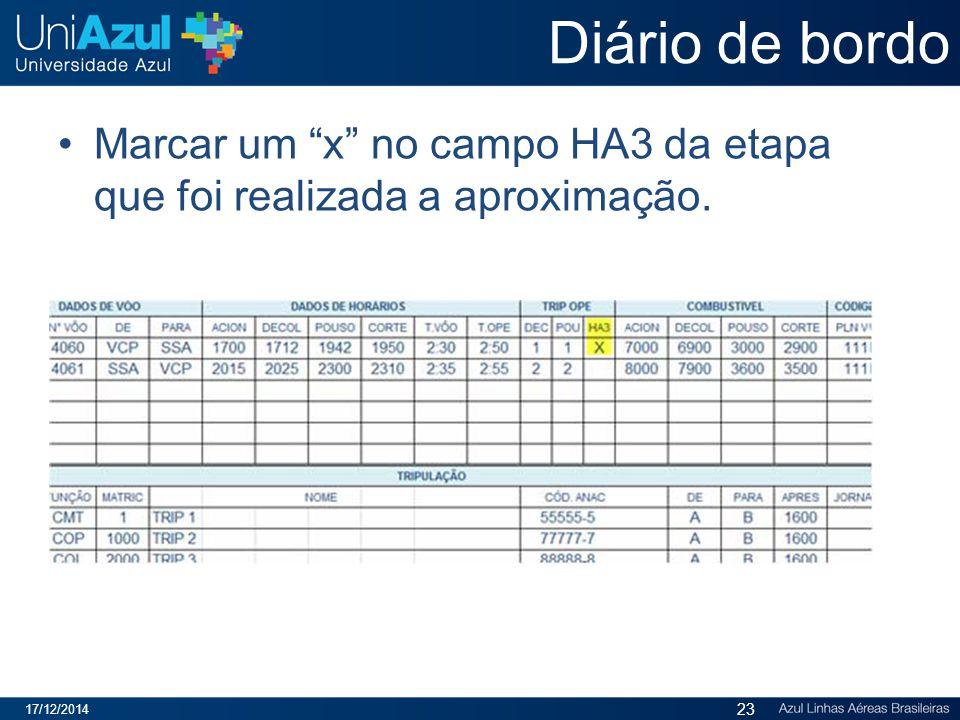 """Diário de bordo Marcar um """"x"""" no campo HA3 da etapa que foi realizada a aproximação. 17/12/2014 23"""
