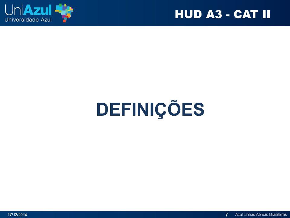 DEFINIÇÕES 17/12/2014 7 HUD A3 - CAT II