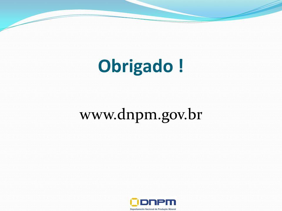 Obrigado ! www.dnpm.gov.br