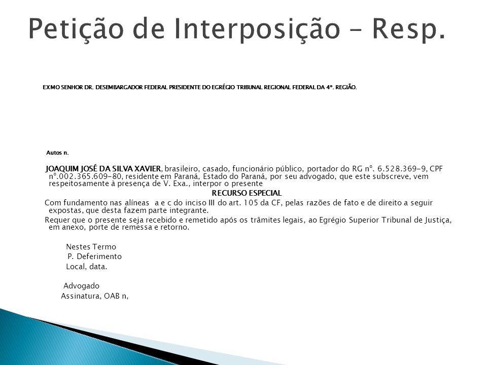 EXMO SENHOR DR.DESEMBARGADOR FEDERAL PRESIDENTE DO EGRÉGIO TRIBUNAL REGIONAL FEDERAL DA 4º.
