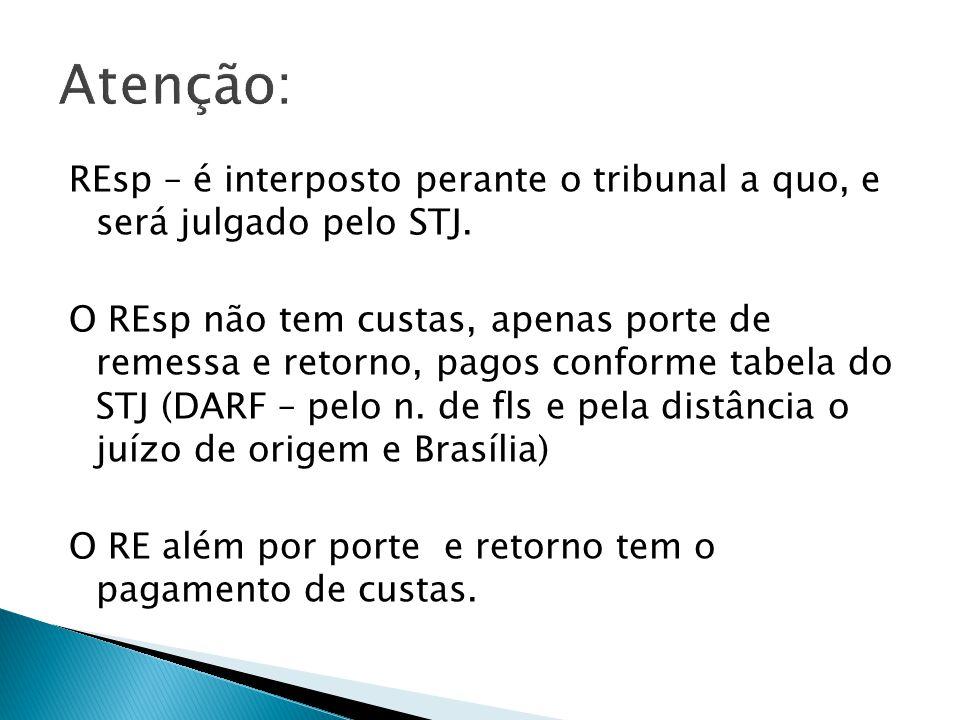 REsp – é interposto perante o tribunal a quo, e será julgado pelo STJ.