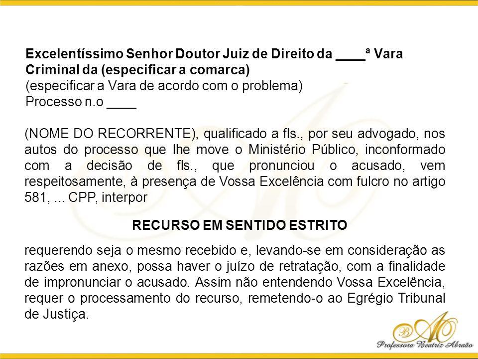 Excelentíssimo Senhor Doutor Juiz de Direito da ____ª Vara Criminal da (especificar a comarca) (especificar a Vara de acordo com o problema) Processo