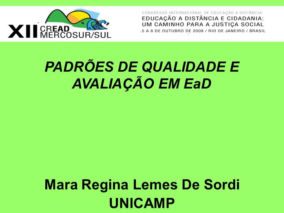 Mara Regina Lemes De Sordi UNICAMP PADRÕES DE QUALIDADE E AVALIAÇÃO EM EaD