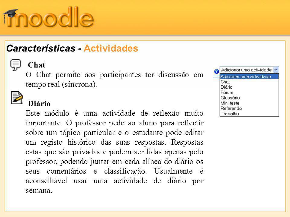 Chat O Chat permite aos participantes ter discussão em tempo real (síncrona).