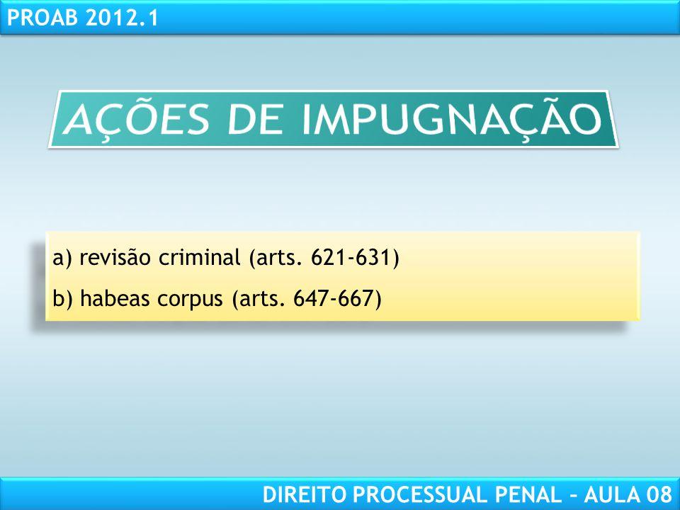 RESPONSABILIDADE CIVIL AULA 1 PROAB 2012.1 DIREITO PROCESSUAL PENAL – AULA 08 a) revisão criminal (arts.