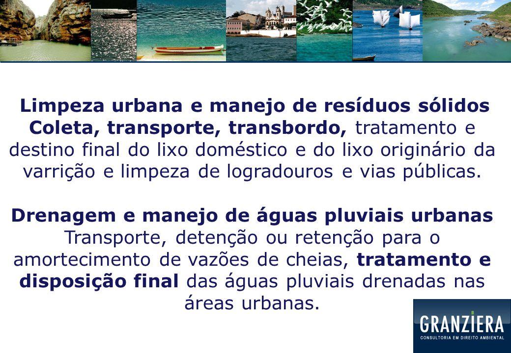 Esgotamento sanitário => não poluir => garantir disponibilidade da água Limpeza urbana => preservar solo e corpos hídricos=> garantir a disponibilidade da água Drenagem urbana => não poluir => garantir a disponibilidade da água